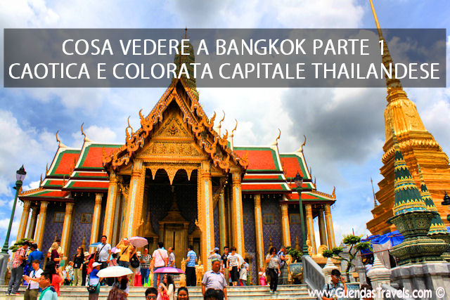 COSA VEDERE A BANGKOK PARTE 1