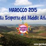 MAROCCO 2015: Alla Scoperta del Middle Atlas