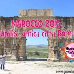 Volubilis, antica città Romana del Marocco