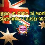 Viaggio in Capo al Mondo? Sognando L'Australia