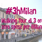#3hMilan: un walking tour di 3 ore e a zero spese per Milano