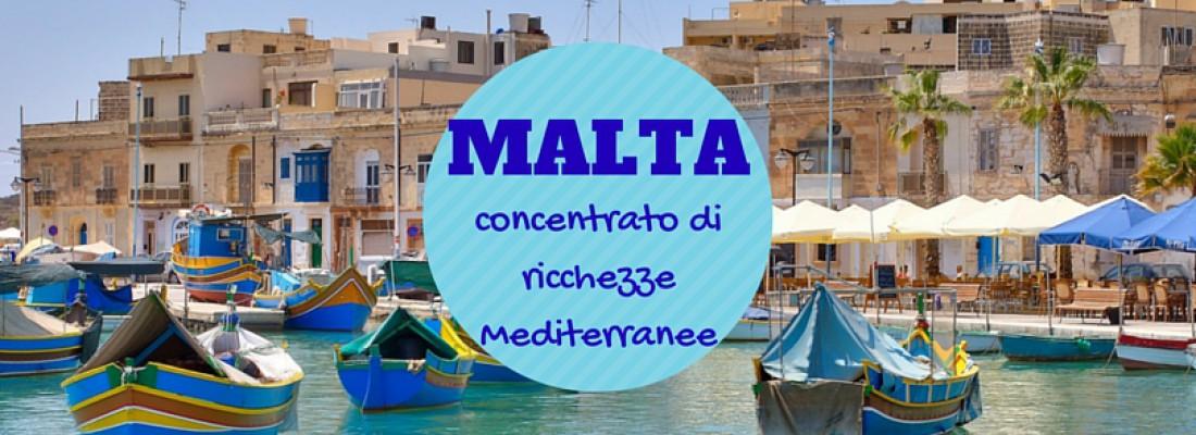 Malta un concentrato di ricchezze mediterranee
