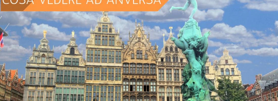 Cosa Vedere ad Anversa: la città mondiale delle Fiandre