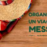 Organizzare un viaggio in Messico: cose da sapere per un fai-da-te