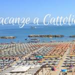 Vacanze a Cattolica: tra spiagge, attrazioni e cibo