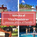 Attività al Viva Dominicus di Bayahibe: vacanza attiva ai Caraibi