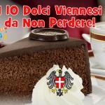 I 10 Dolci Viennesi da non perdere!