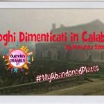 Luoghi Dimenticati in Calabria – #MyAbandonedPlaces