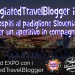 #DisagiatedTravelBlogger in Expo: ospiti al padiglione Slovenia per un aperitivo in compagnia