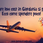 Volare low cost in Giordania si può: ecco come spendere poco!