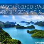 Bangkok e Golfo di Samui: intinerario di 15 giorni in Thailandia