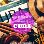 Organizzare un viaggio a Cuba: cose da sapere