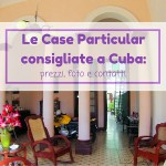 Le Case Particular consigliate a Cuba: prezzi, foto e contatti