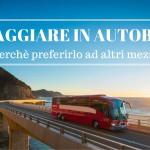 Viaggiare in Autobus: perchè preferirlo ad altri mezzi