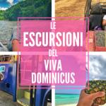 Le Escursioni del Viva Dominicus: tra adrenalina, cultura e paradisi